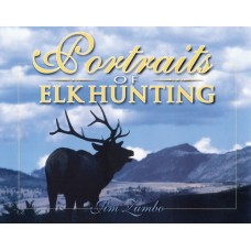 PORTRAITS OF ELK HUNTING